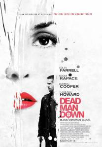 Dead Man Down (Automatik Entertainment/Frequency Films/IM Global/Original Film/WWE Studios, 2013)
