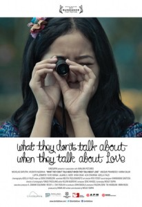 What They Don't Talk About When They Talk About Love (Cinesurya Pictures/Amalina Pictures, 2013)