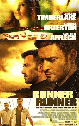 Runner Runner (Appian Way/Double Feature Films/New Regency Pictures/Stone Village Pictures, 2013)