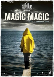 Magic Magic (Braven Films/Killer Films/Rip Cord Productions, 2013)