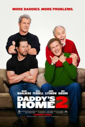 daddys-home-2-mark-wahlberg-will-fereell-mel-gibson-john-lithgow-movie-poster